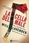 La cella del male - Will Lavender, Antonella Pappalardo