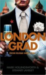 Londongrad: From Russia with Cash; The Inside Story of the Oligarchs - Mark Hollingsworth, Stewart Lansley