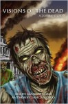 Visions of the Dead: A Zombie Story - Joseph Giangregorio, Anthony Giangregorio