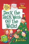 Deck the Halls, We're Off the Walls! - Dan Gutman, Jim Paillot