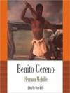 Benito Cereno (Audio) - Stefan Rudnicki, Gabrielle De Cuir, Herman Melville