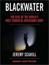 Blackwater: The Rise of the World's Most Powerful Mercenary Army (MP3 Book) - Jeremy Scahill, Tom Weiner