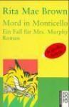 Mord In Monticello: Ein Fall Für Mrs. Murphy ; Roman - Rita Mae Brown, Sneaky Pie Brown