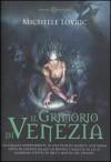 Il Grimorio di Venezia - Michelle Lovric, Maria Concetta Scotto di Santillo
