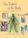 The Fabric Of The Body: European Traditions Of Anatomical Illustration - K. B. Roberts