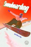 Snowboarding - Gail Blasser Riley, Perfection Learning Corporation