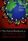 The Oxford Handbook on The World Trade Organization (Oxford Handbooks in Politics & International Relations) - Martin Daunton, Robert M. Stern, Amrita Narlikar