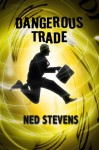 Dangerous Trade - Steven Nedelton