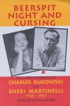 Beerspit Night and Cursing - Charles Bukowski, Sheri Martinelli, Steven Moore
