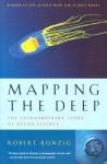 Mapping The Deep: The Extraordinary Story Of Ocean Science - Robert Kunzig