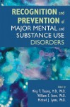 Recognition and Prevention of Major Mental and Substance Use Disorders - Ming T. Tsuang, William S. Stone