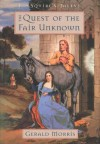 The Quest of the Fair Unknown - Gerald Morris