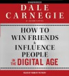 How to Win Friends and Influence People in the Digital Age - Dale Carnegie & Associates, Robert Petkoff, Brent Cole