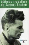 Últimos Trabalhos - Samuel Beckett, Miguel Esteves Cardoso