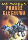 Podróż Czechowa - Ian Watson