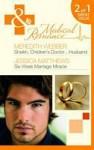 Sheikh, Children's Doctor...Husband / Six-Week Marriage Miracle - Meredith Webber, Jessica Matthews