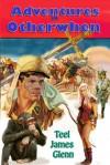 Adventures in Otherwhen - Teel James Glenn