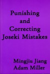 Punishing and Correcting Joseki Mistakes - Mingjiu Jiang, Adam Miller