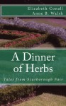 A Dinner of Herbs: Tales from Scarborough Fair - Elizabeth Conall, Anne B. Walsh