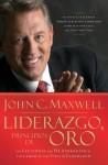Liderazgo, Principios de Oro: Las Lecciones Que He Aprendido de una Vida de Liderazgo - John C. Maxwell