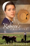 Rebecca's Promise - Jerry S. Eicher