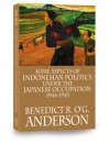 Some Aspects of Indonesian Politics Under the Japanese Occupation: 1944-1945 - Benedict Anderson