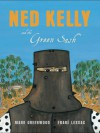 Ned Kelly and the Green Sash - Mark Greenwood, Frané Lessac