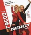 The Double Energy Diet - Judi Zucker, Shari Zucker