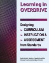 Learning in Overdrive: Designing Curriculum, Instruction, and Assessment from Standards - Ruth Mitchell, Marilyn Crawford