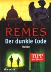 Der dunkle Code - Ilkka Remes, Stefan Moster