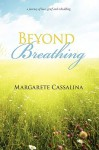 Beyond Breathing - Margarete Cassalina