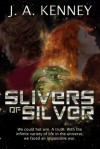 Slivers of Silver - J.A. Kenney