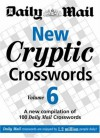 "The Daily Mail: New Cryptic Crosswords 6: v. 6: A New Compilation of 100 ""Daily Mail"" Crosswords (The Mail Puzzle Books) - Daily Mail"
