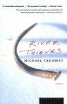 River Thieves - Michael Crummey