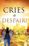 Cries of Despair! - Pierrette Nicole Gagnon Berglund
