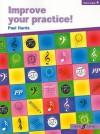 Improve Your Practice! Piano, Grade 4 - Paul Harris