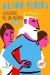 Leandro, Rei da Helíria - Alice Vieira