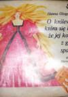 O królewnie, która się bała, że jej korona z głowy spadnie - Hanna Ożogowska