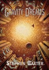 Gravity Dreams [hc] - Stephen Baxter, David A. Hardy