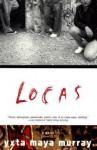 Locas: A Novel - Yxta Maya Murray