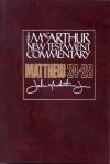 Matthew 24-28: New Testament Commentary - John F. MacArthur Jr.