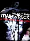 TrainWreck (A true Story on Bullying, #1) - Melina Turner, Mera Sampson