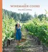 The Winemaker Cooks: Menus, Parties, and Pairings - Christine Hanna, Sheri Giblin