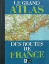 Le grand atlas des routes de France - Collectif