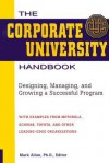 The Corporate University Handbook: Designing, Managing, and Growing a Successful Program - Mark Allen