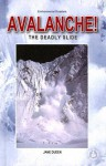 Avalanche!: The Deadly Slide - Jane Duden