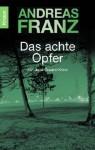 Das achte Opfer - Andreas Franz