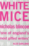 White Mice - Nicholas Blincoe