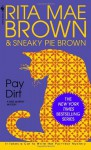 Pay Dirt - Rita Mae Brown, Sneaky Pie Brown, Wendy Wray