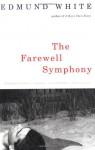 The Farewell Symphony - Edmund White